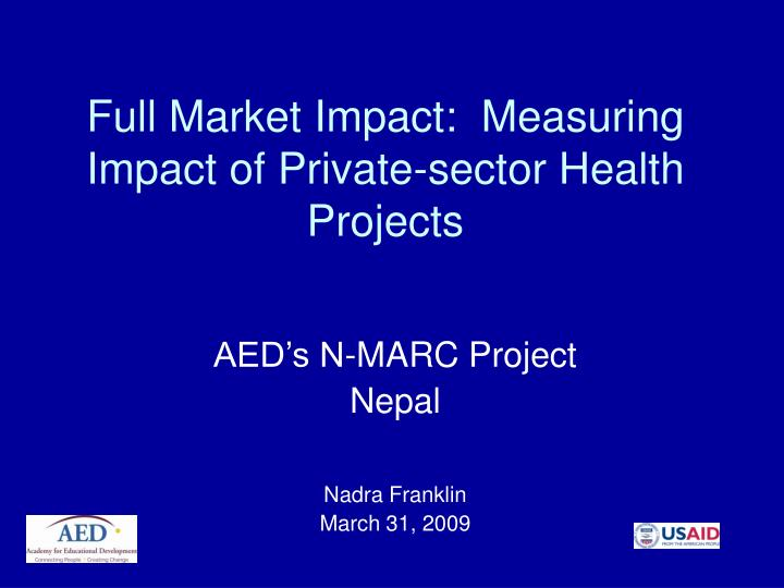 full market impact measuring impact of private sector health projects n.