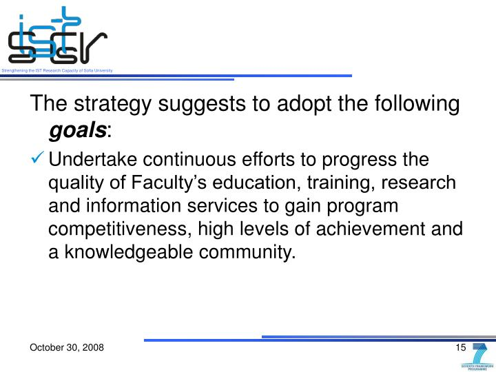 The strategy suggests to adopt the following