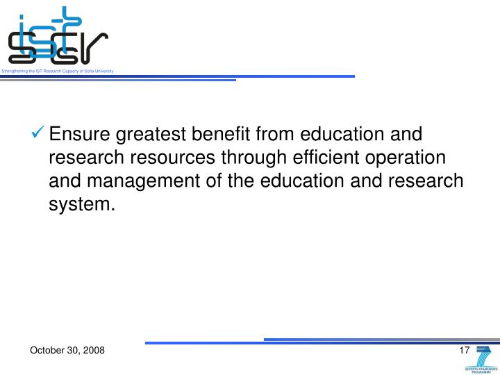 Ensure greatest benefit from education and research resources through efficient operation and management of the education and research system