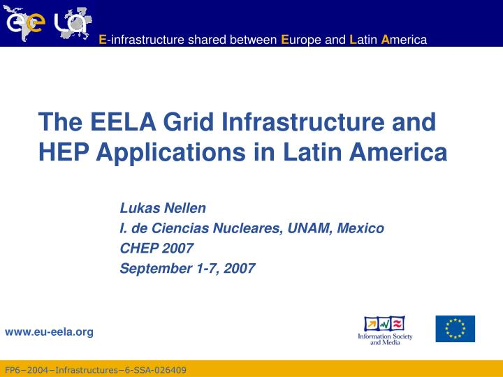 the eela grid infrastructure and hep applications in latin america n.