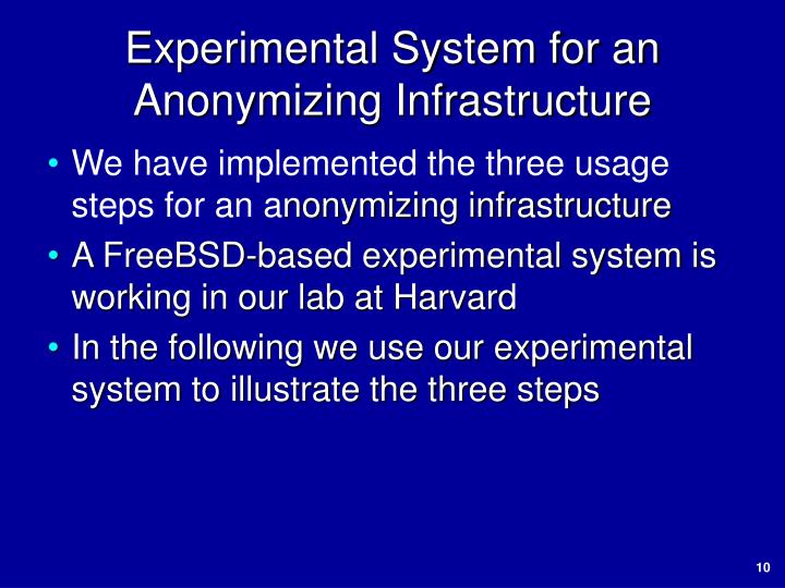 Experimental System for an Anonymizing Infrastructure