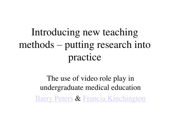 introducing new teaching methods putting research into practice n.