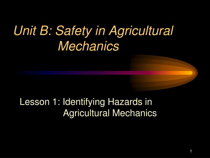 unit b safety in agricultural mechanics n.