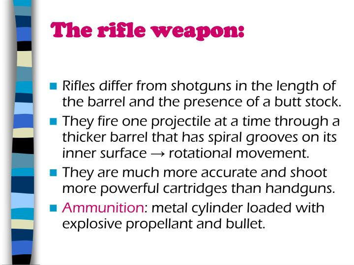 The rifle weapon:
