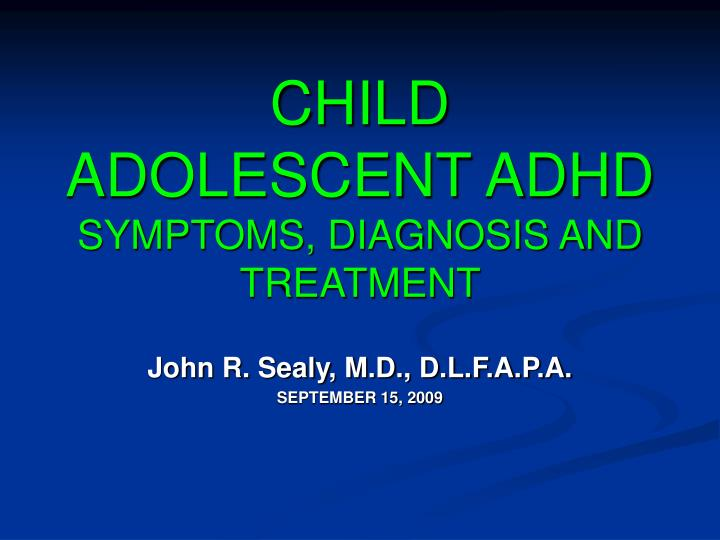 child adolescent adhd symptoms diagnosis and treatment n.