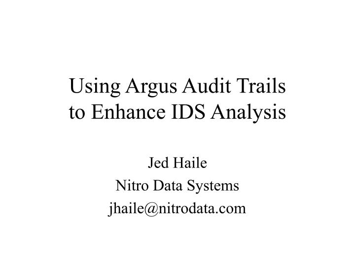 using argus audit trails to enhance ids analysis n.