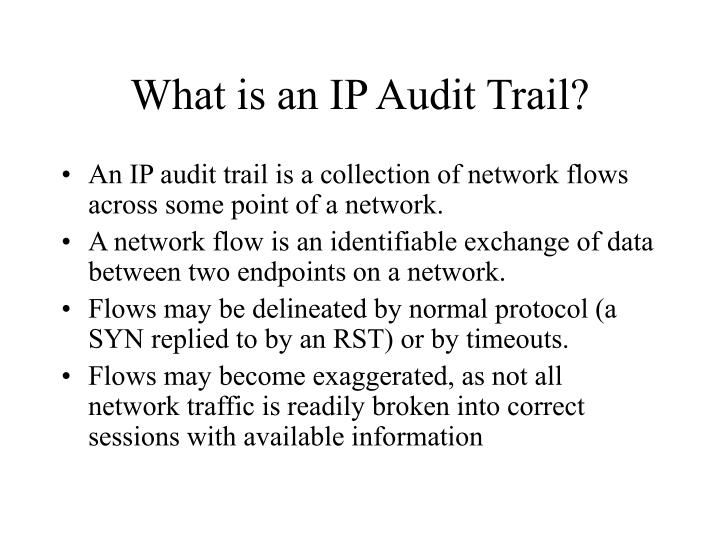 What is an ip audit trail