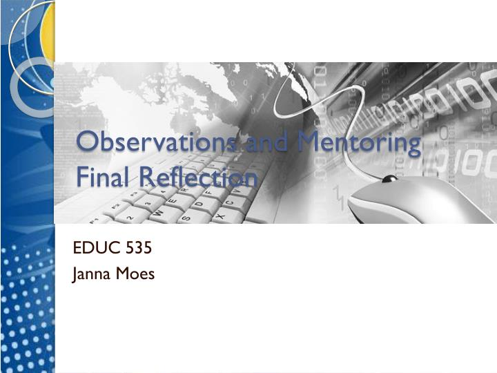 observations and mentoring final reflection n.