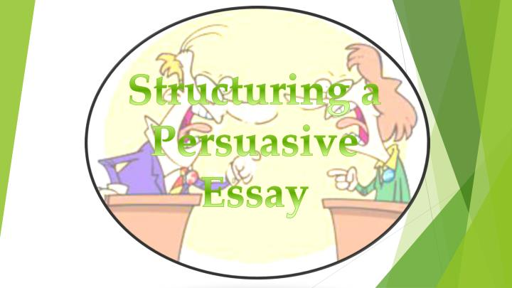 Structuring a Persuasive Essay