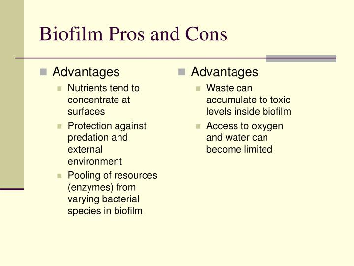 Biofilm Pros and Cons