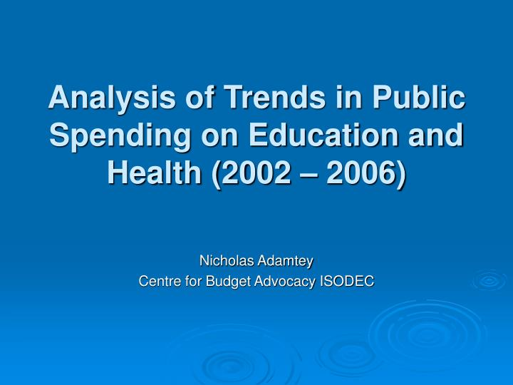 analysis of trends in public spending on education and health 2002 2006 n.