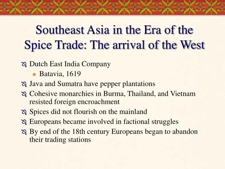 Southeast Asia in the Era of the Spice Trade: The arrival of the West
