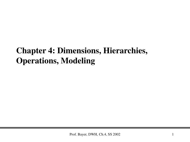 chapter 4 dimensions hierarchies operations modeling n.