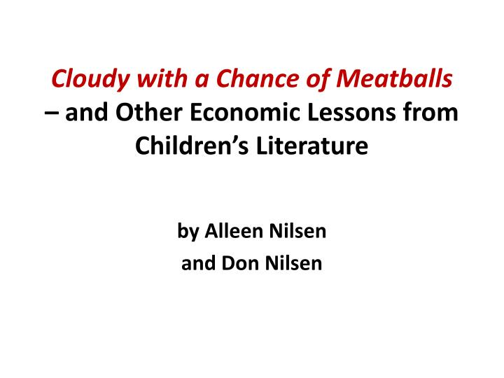 cloudy with a chance of meatballs and other economic lessons from children s literature n.