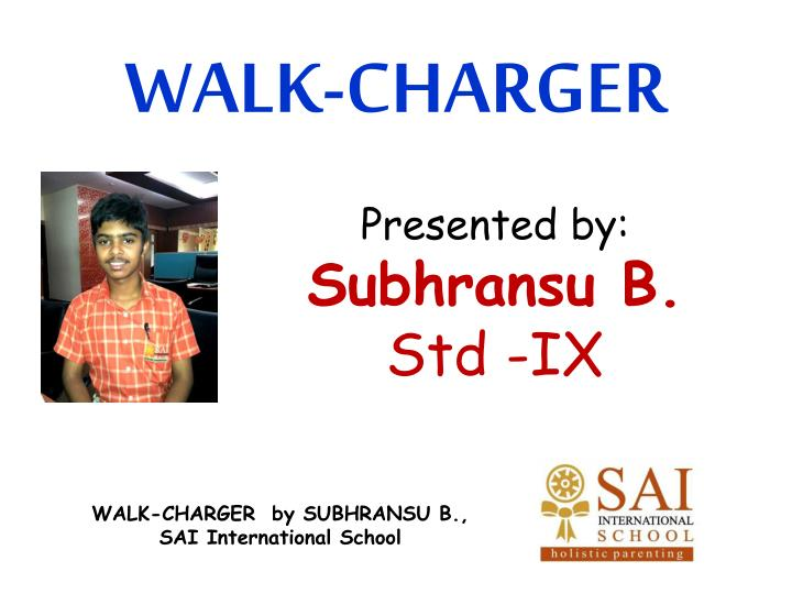 walk charger n.