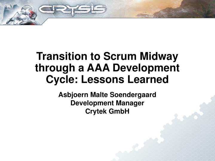 transition to scrum midway through a aaa development cycle lessons learned n.