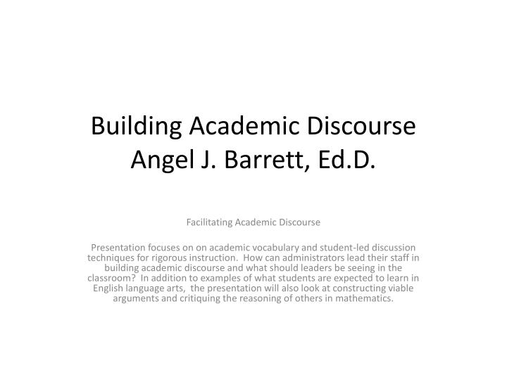 building academic discourse angel j barrett ed d n.