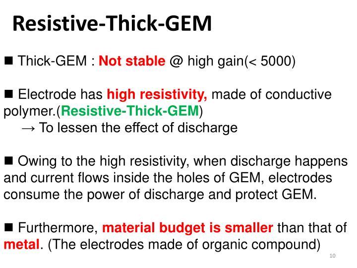 Resistive-Thick-GEM