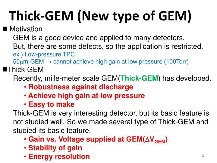 Thick-GEM (New type of GEM)