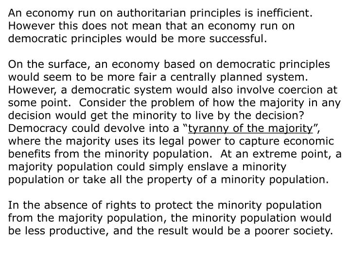 An economy run on authoritarian principles is inefficient.  However this does not mean that an economy run on democratic principles would be more successful.