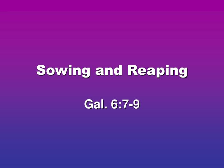 sowing and reaping n.