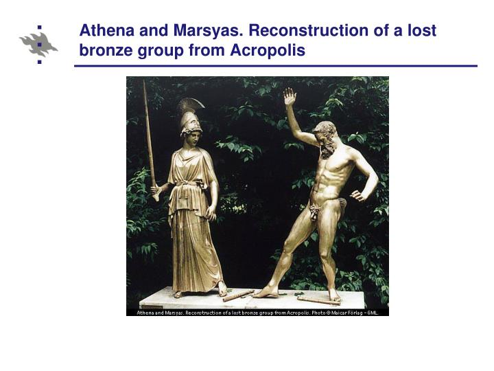Athena and Marsyas. Reconstruction of a lost bronze group from Acropolis
