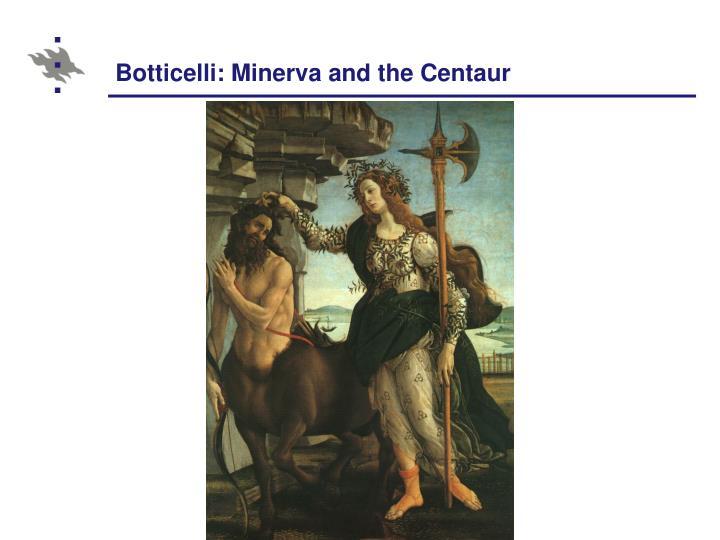 Botticelli: Minerva and the Centaur