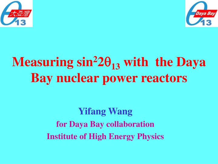 measuring sin 2 2 q 13 with the daya bay nuclear power reactors n.