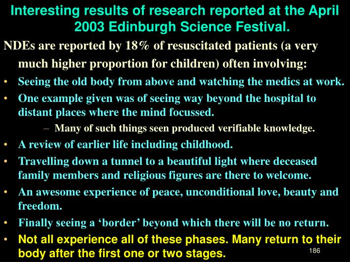 Interesting results of research reported at the April 2003 Edinburgh Science Festival.