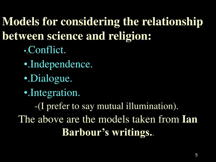 Models for considering the relationship between science and religion: