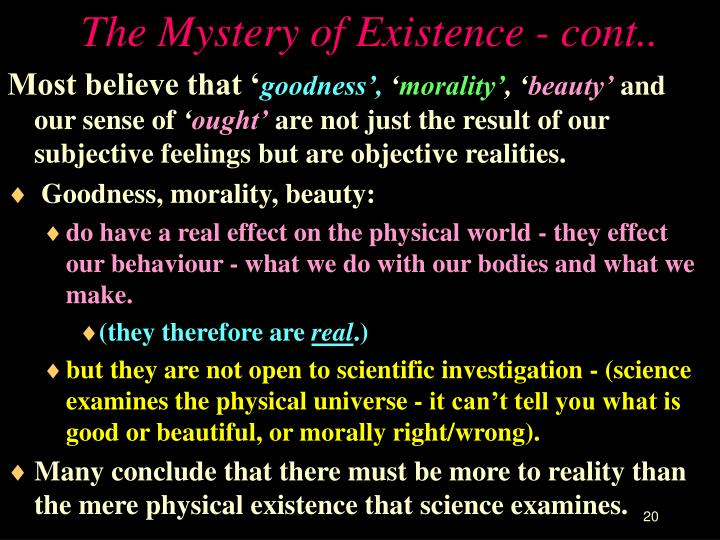 The Mystery of Existence - cont..