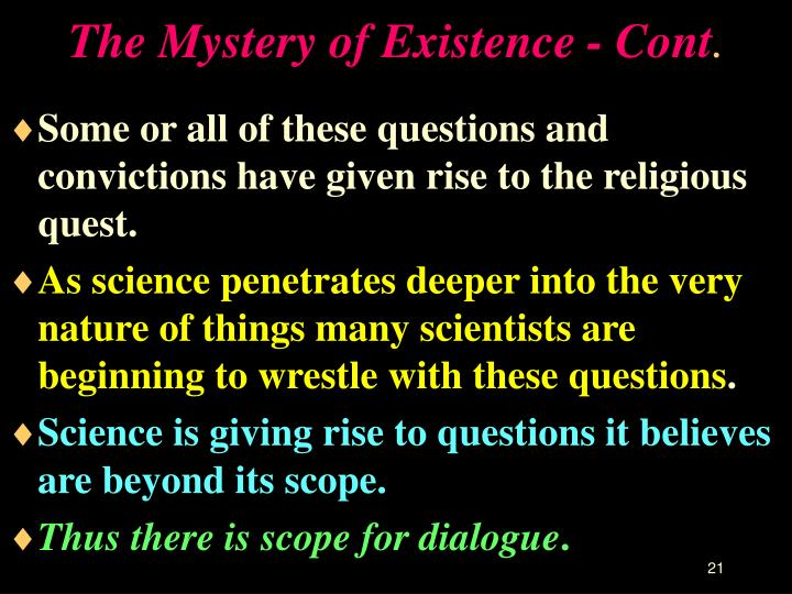 The Mystery of Existence - Cont