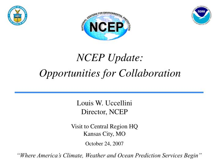 ncep update opportunities for collaboration n.