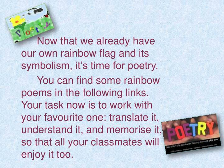 Now that we already have our own rainbow flag and its symbolism, it's time for poetry.