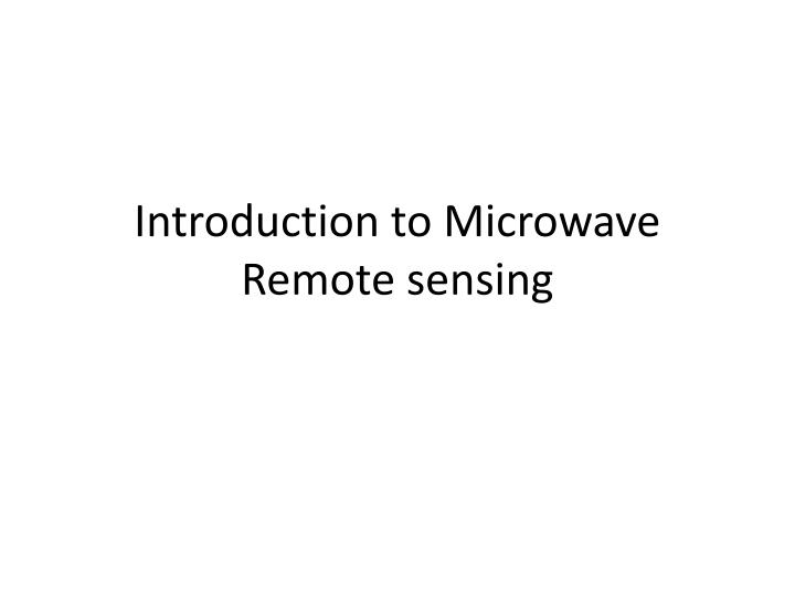 introduction to microwave remote sensing n.