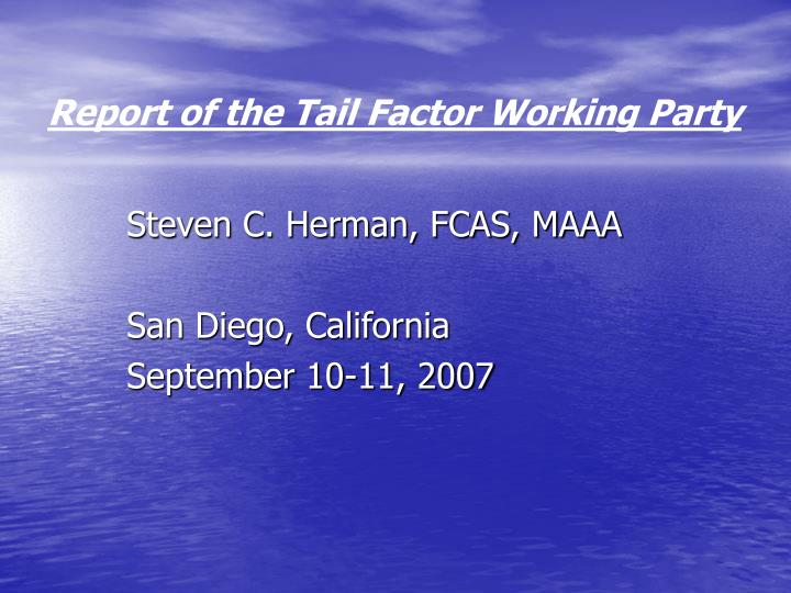 report of the tail factor working party