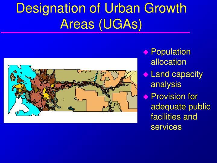 Designation of Urban Growth Areas (UGAs)