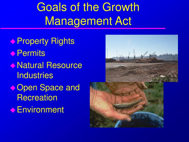 Goals of the growth management act1
