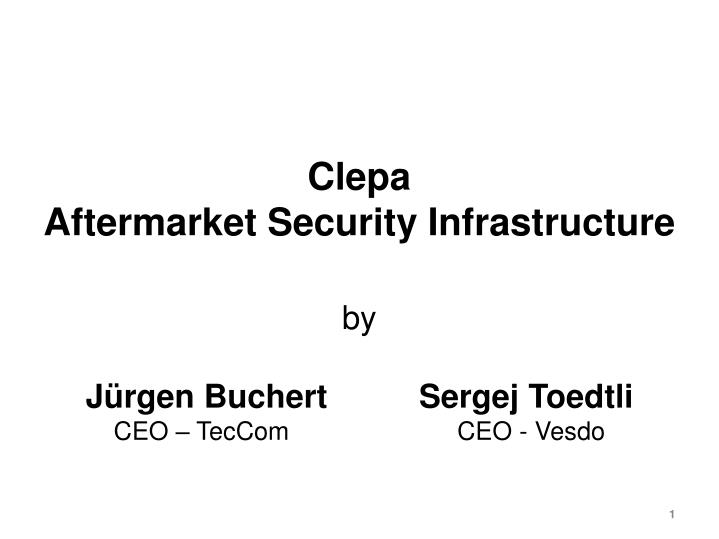 clepa aftermarket security infrastructure by j rgen buchert sergej toedtli ceo teccom ceo vesdo n.
