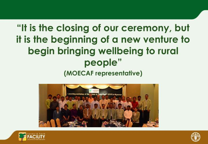 """""""It is the closing of our ceremony, but it is the beginning of a new venture to begin bringing wellbeing to rural people"""""""