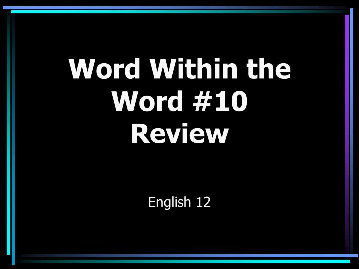 word within the word 10 review n.