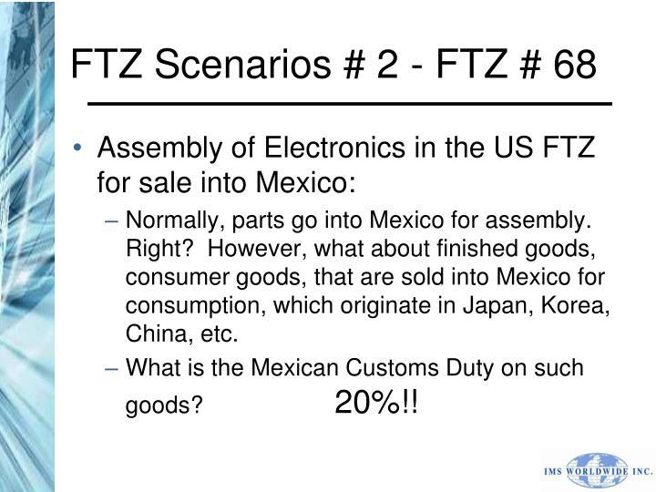 FTZ Scenarios # 2 - FTZ # 68