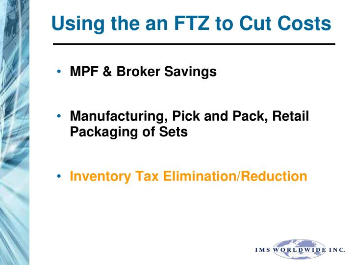 Using the an FTZ to Cut Costs