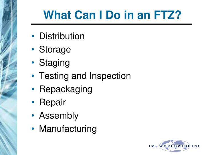 What Can I Do in an FTZ?