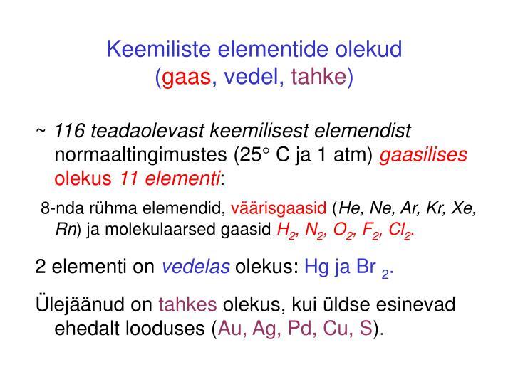 Keemiliste elementide olekud gaas vedel tahke