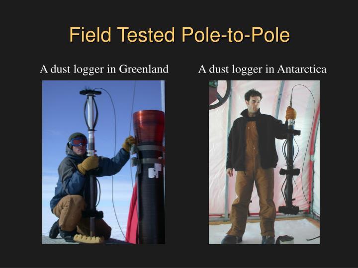 Field tested pole to pole