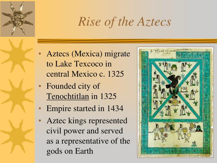 Rise of the aztecs