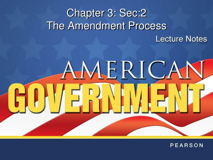 chapter 3 sec 2 the amendment process n.