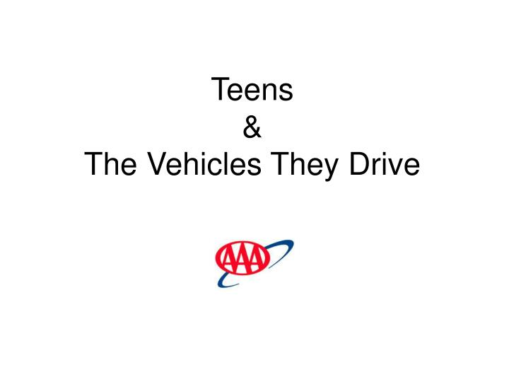 teens the vehicles they drive n.
