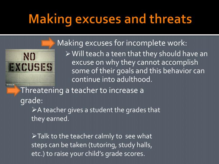Making excuses and threats